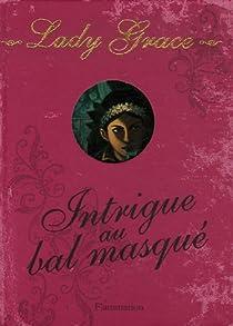 Lady Grace, Tome 3 : Intrigue au bal masqué par Finney