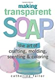 Making Transparent Soap: The Art Of