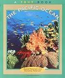 The Pacific Ocean, David Petersen and Christine Petersen, 0516273221