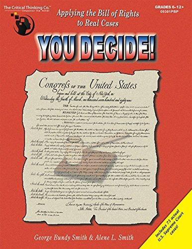 You Decide! Applying the Bill of Rights to Real Cases, Grades 6-12+ (Amendments 6 10 Of The Bill Of Rights)