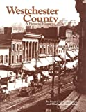 Westchester County, a Pictorial History, Swanson, Susan Cochran and Fuller, Elizabeth Green, 0898651565
