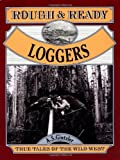 Rough and Ready Loggers, A. S. Gintzler, 1562612344