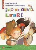 !No Me Gusta Leer!, Rita Marshall, 843166813X
