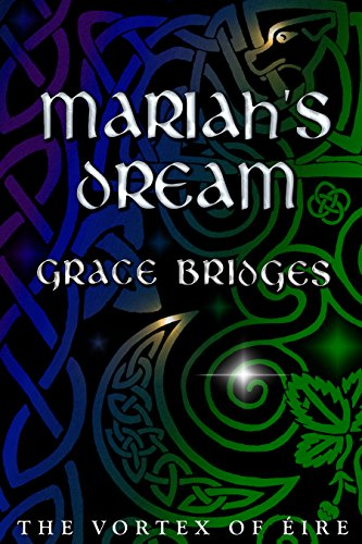 Mariah's Dream (The Vortex of Éire Book 1) by [Bridges, Grace]