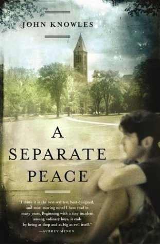 A Separate Peace by John Knowles. (Scribner,2003) [Paperback]