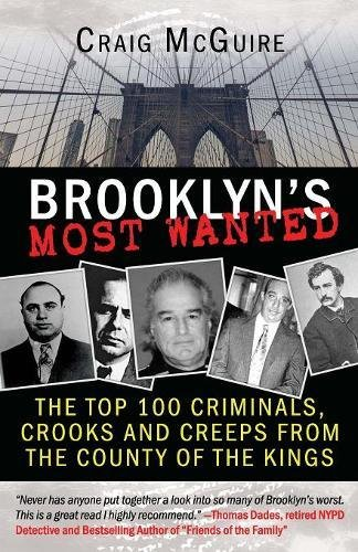 brooklyn-s-most-wanted-the-top-100-criminals-crooks-and-creeps-from-the-county-of-the-kings