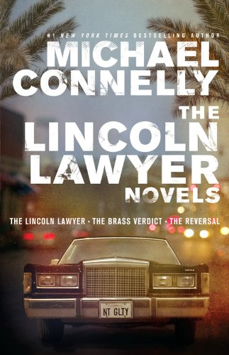 The Lincoln Lawyer Novels: The Lincoln Lawyer, The Brass Verdict, The Reversal (Mickey Haller)