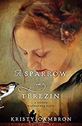 A Sparrow in Terezin (A Hidden Masterpiece Novel)
