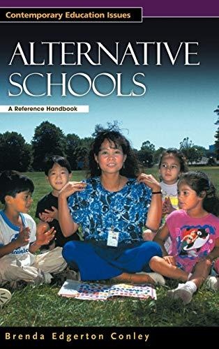Alternative Schools: A Reference Handbook (Contemporary Education Issues) Brenda Edgerton Conley