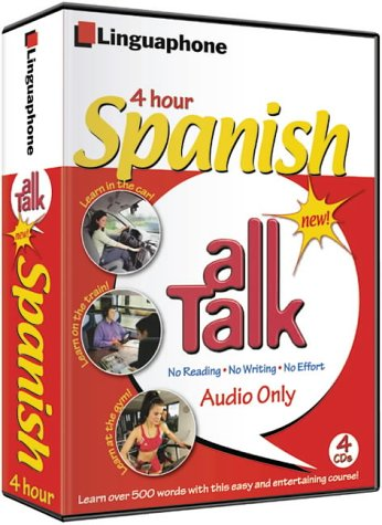 Spanish All Talk Basic Language Course (4 Hour/4 Cds): Learn to Understand and Speak Spanish  with Linguaphone Language Programs (All Talk)