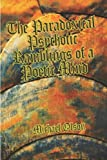The Paradoxical Psychotic Ramblings of a Poetic Mind, Michael Olson, 1424181348