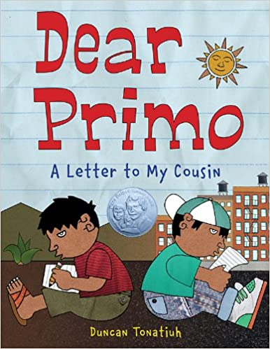 Dear Primo: A Letter to My Cousin: Duncan Tonatiuh: 9780810938724