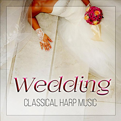 rp Music – Background Harp Musci for Beautiful Wedding Ceremony, Mood Music for a Perfect Day, Romantic Songs, Wedding Party & Wedding Dinner ()