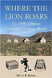 Where the Lion Roars, A. Barnes, 0955393612