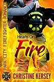 Hearts On Fire: Park City Firefighter Romance