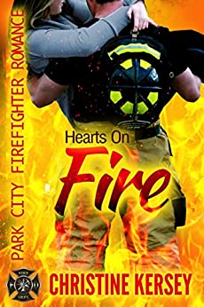 Hearts On Fire: Park City Firefighter Romance by [Kersey, Christine]