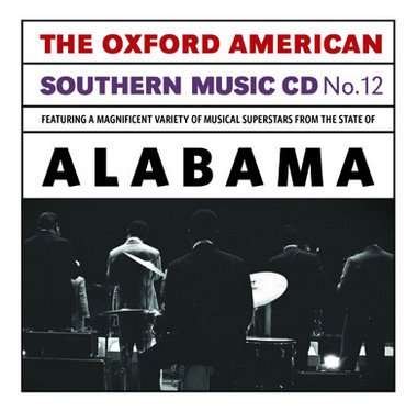 The Oxford American Southern Music Cd No 12 Featuring The State Of Alabama