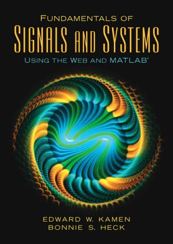 Fundamentals of Signals and Systems Using the Web and MATLAB (3rd Edition)