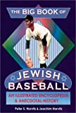The Big Book of Jewish Baseball: An Illustrated Encyclopedia & Anecdotal History