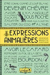 Expressions animalières par Brigitte Bulard-Cordeau