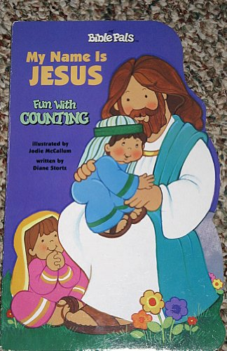 My Name Is Jesus: Fun With Counting, My Bible Pals Tall Shaped Board Bks