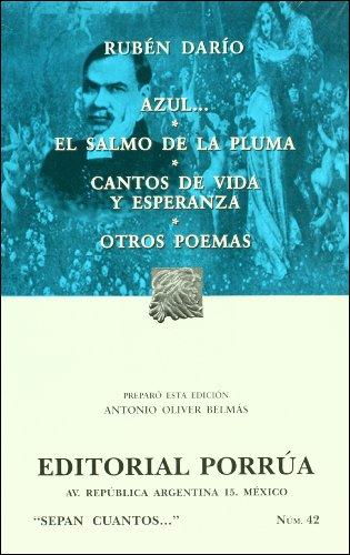 Azul.... El salmo de la pluma / Cantos de vida y...