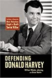Defending Donald Harvey: The Case of America's Most Notorious Angel-of-Death Serial Killer