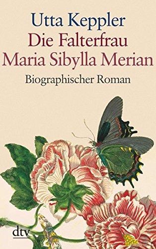 Die Falterfrau. Maria Sibylla Merian: Biographischer Roman (dtv großdruck)
