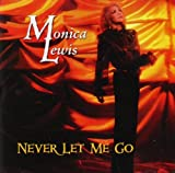 Never Let Me Go by Monica Lewis (2004-11-16)
