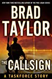 The CALLSIGN: A Taskforce Story, featuring an exclusive excerpt from ENEMY OF MINE (Kindle Single): A Taskforce Story, Featuring an Excerpt from Ghosts of War (Pike Logan)