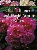 Old-Fashioned and David Austin Roses, Barbara Lea Taylor, 155297880X