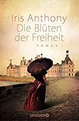 Die Blüten der Freiheit: Roman (German Edition)