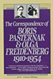 img - for The Correspondence of Boris Pasternak and Olga Friedenberg: 1910-1954 (Helen & Kurt Wolff Book) book / textbook / text book