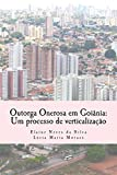 Outorga Onerosa em Goiania: Um processo de verticalizacao (Portuguese Edition)
