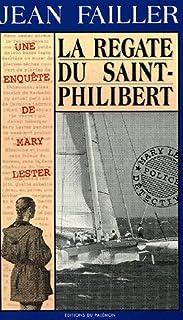 Une enquête de Mary Lester 17 : La régate du Saint-Philibert