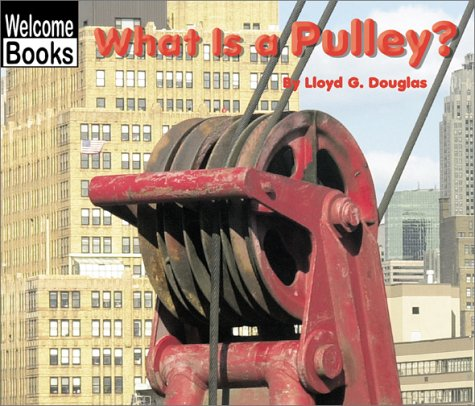 What Is a Pulley? (Welcome Books: Simple Machines (Paperback))