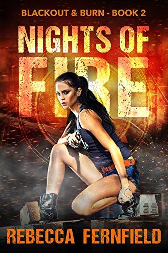 Nights of Fire: An EMP Survival Thriller (Blackout & Burn Book 2) by [Fernfield, Rebecca]
