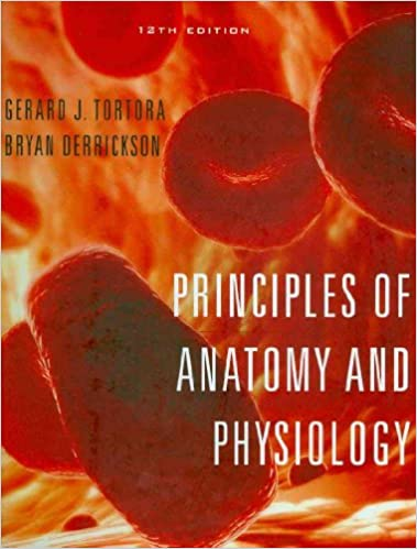 Principles of Anatomy and Physiology 12th Edition Atlas and ...