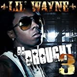 LIL WAYNE - DA DROUGHT PT. 3 (2 DISC SET) (MIXTAPE)
