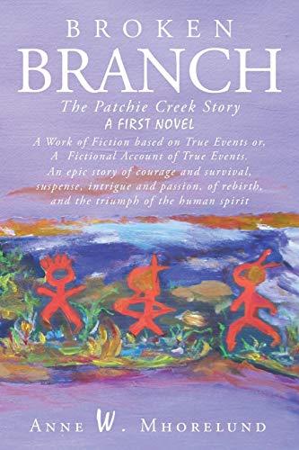Broken Branch: The Patchie Creek Story