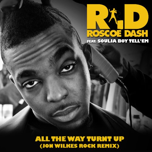 All The Way Turnt Up (Jon Wilkes Rock Remix)