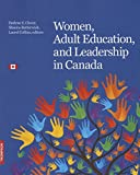 img - for Women, Adult Education, and Leadership in Canada: Inspiration. Passion. Commitment. book / textbook / text book