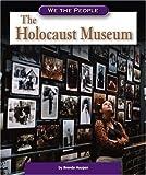 The Holocaust Museum, Brenda Haugen and Harold Marcuse, 0756533570