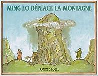Ming Lo déplace la montagne par Arnold Lobel