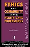 Ethics and Community in the Health Care Profession, , 0415150280