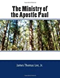 The Ministry of the Apostle Paul, James Lee, 1494975122