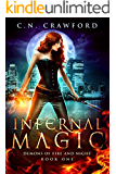 Infernal Magic: An Urban Fantasy Novel (Demons of Fire and Night Book 1)