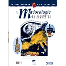 Météorologie: Mesurer l'atmosphère et prévoir le temps