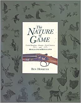 Book The Nature of Game: United Kingdom: Europe: North America with Holland and Holland
