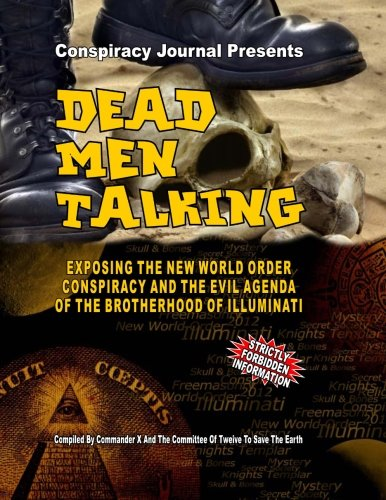 Download Dead Men Talking - Exposing The New World Order Conspiracy And The Evil Agenda Of The Brotherhood Of The Illuminati ebook
